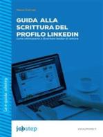 Guida alla scrittura del Profilo LinkedIn