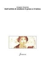 Dell'utilità di studiare il greco e il latino