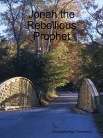 Jonah the Rebellious Prophet