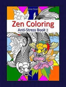 Zen Coloring: Anti-Stress Book 2