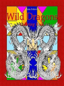 Wild Dragons: Coloring Book