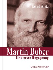 Martin Buber: Eine erste Begegnung