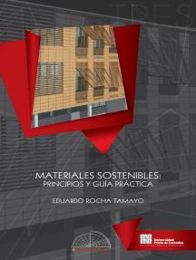 Materiales Sostenibles: Principios y guía práctica