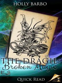 The Dragil: Broken Magic: Quick Reads, #2