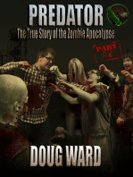 Predator; The True Story of the Zombie Apocalypse Part 4