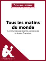 Tous les matins du monde (film) d'Alain Corneau (Fiche de lecture)