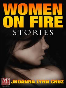 Women on Fire: Stories