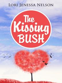 The Kissing Bush: A Romantic, Yet Comedic Erotica