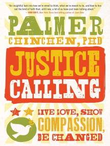 Justice Calling: Live Love, Show Compassion, Be Changed
