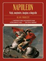 Napoleon. Viață, moștenire, imagine