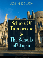 Schools Of To-morrow & The Schools of Utopia (Illustrated Edition)
