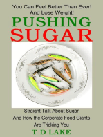 Pushing Sugar: Straight Talk About Sugar and How the Corporate Food Giants Are Tricking You