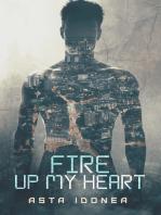 Fire Up My Heart
