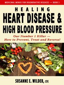 Healing Heart Disease and High Blood Pressure