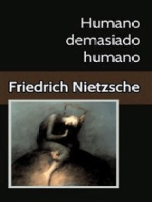 Humano demasiado humano Un libro para espíritus libres