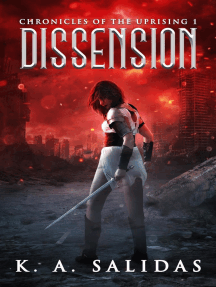 Dissension: Chronicles of the Uprising, #1