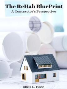 The Rehab Blueprint: A Contractors Perspective