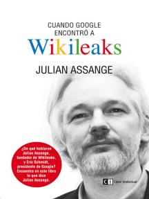 Cuando Google encontró a Wikileaks