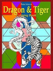 Dragon & Tiger: Coloring Book