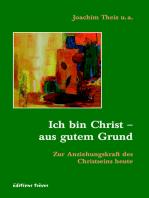 Ich bin Christ - aus gutem Grund