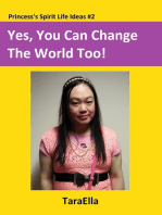 Yes, You Can Change The World Too!