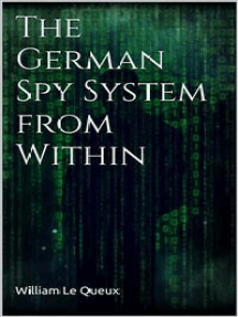 The German Spy System from Within