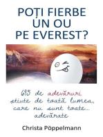 Poți fierbe un ou pe Everest? 695 de adevăruri știute de toată lumea care nu sunt toate... adevărate