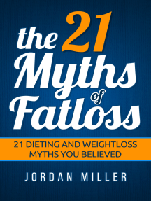 the 21 Myths Of Fat loss 21 Dieting and Weight loss Myths you Believed