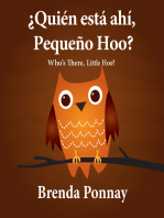 Who's there, Little Hoo? / ¿Quién está ahí, Pequeño Hoo?