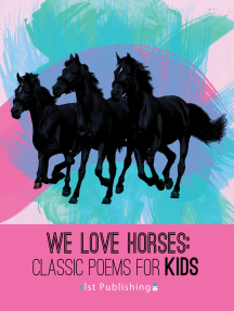 We Love Horses: Classic Poems for Children of All Ages