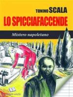 Lo Spicciafaccende Mistero Napoletano
