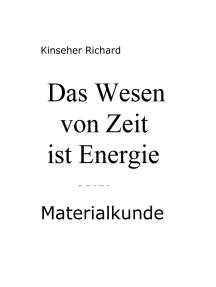 Das Wesen von Zeit ist Energie: Materialkunde