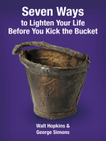 Seven Ways to Lighten Your Life Before You Kick the Bucket