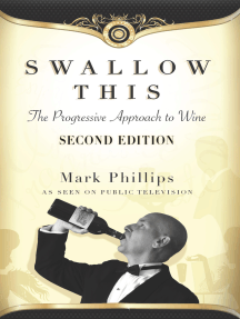 Swallow This, Second Edition: The Progressive Approach to Wine