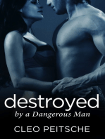 Destroyed by a Dangerous Man