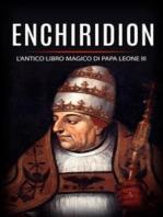 Enchiridion - l'antico libro magico di Papa Leone III