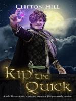 Kip the Quick