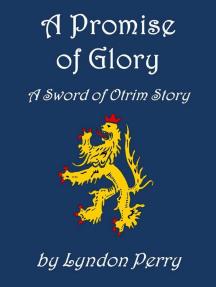 A Promise of Glory: Sword of Otrim, #1