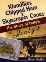 Klondikes, Chipped Ham, & Skyscraper Cones