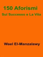 150 Aforismi Sul Successo e La Vita