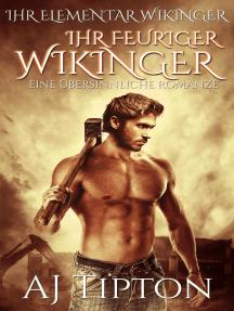 Ihr Feuriger Wikinger: Eine Übersinnliche Romanze: Die Begierde des Wikingers, #1
