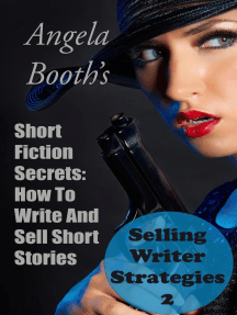 Short Fiction Secrets: How To Write And Sell Short Stories: Selling Writer Strategies, #2