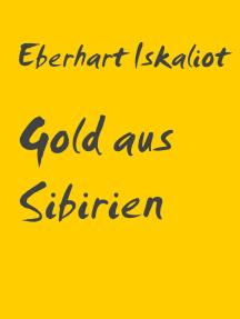 Gold aus Sibirien: Vorsicht bei den Russen