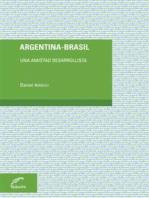 Argentina - Brasil: Una amistad desarrollista