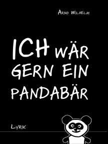 Ich wär gern ein Pandabär: Lyrik