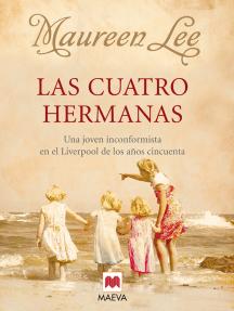 Las cuatro hermanas: Una joven que quería ser diferente en el Liverpool de la década de 1950.