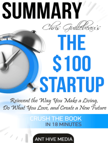 Chris Guillebeau's The $100 Startup: Reinvent the Way You Make a Living, Do What You Love, and Create a New Future | Summary