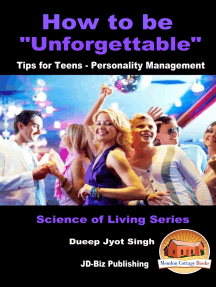 """How to Be """"Unforgettable"""": Tips for Teens - Personality Management"""