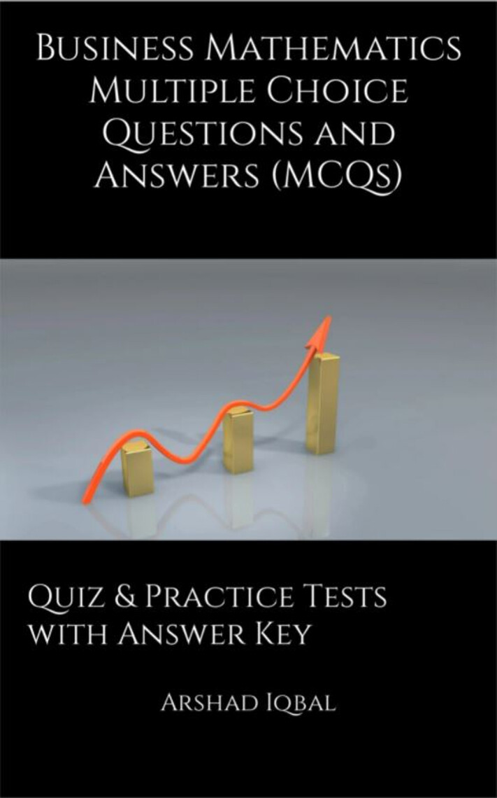 Read Business Mathematics Multiple Choice Questions and Answers (MCQs): Quizzes & Practice Tests ...