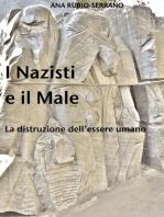 I Nazisti e il Male. La distruzione dell'essere umano